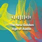 Добредојдовте во новата 'Златна ера' на аудиото